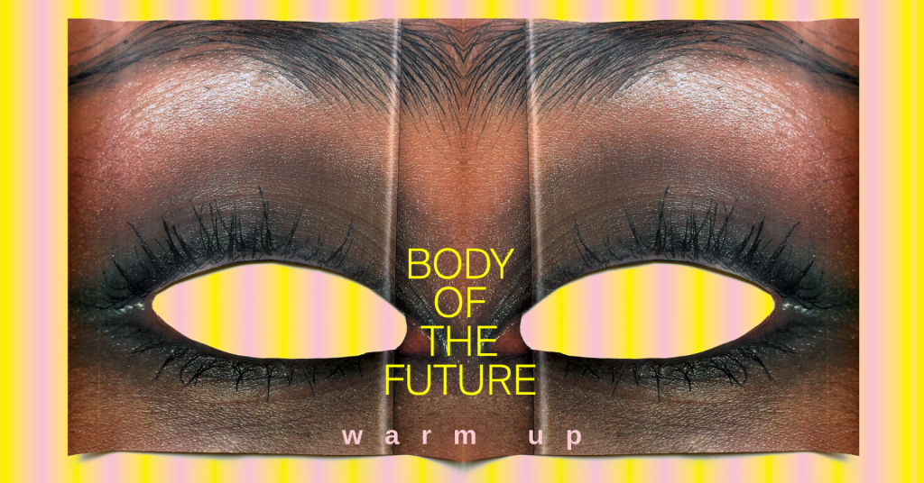 """Body of the Future"" warm up"